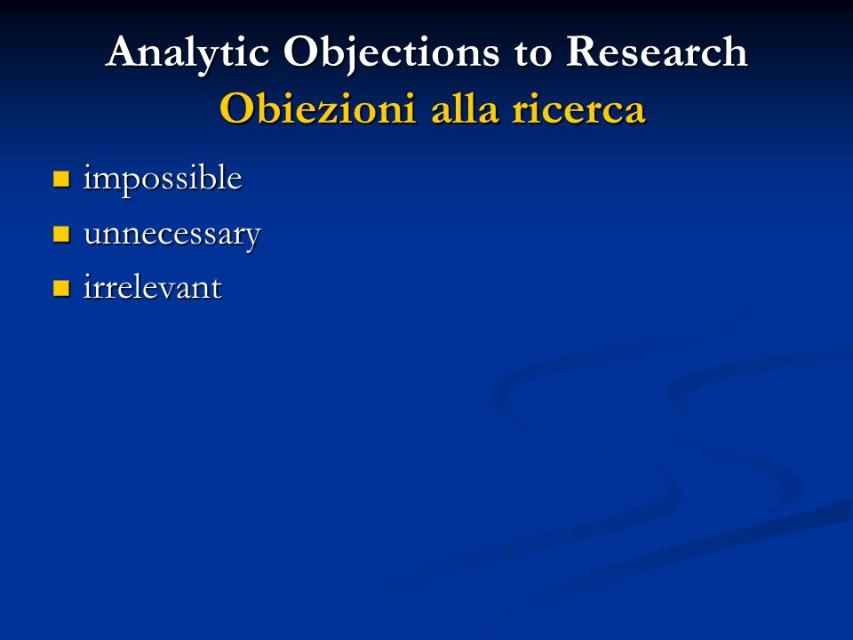 Analytic Objections to Research Obiezioni alla ricerca
