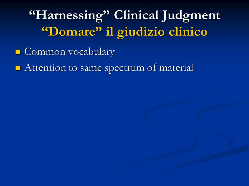 Harnessing Clinical Judgment Domare il giudizio clinico