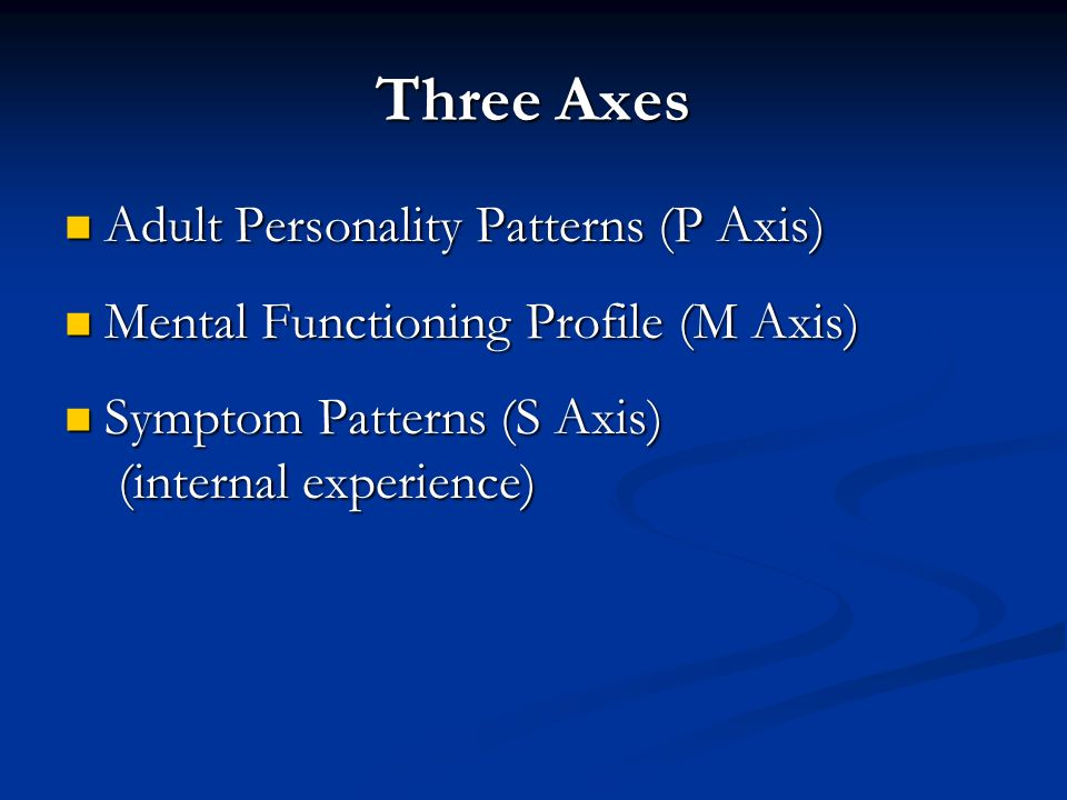 Three Axes Adult Personality Patterns (P Axis)