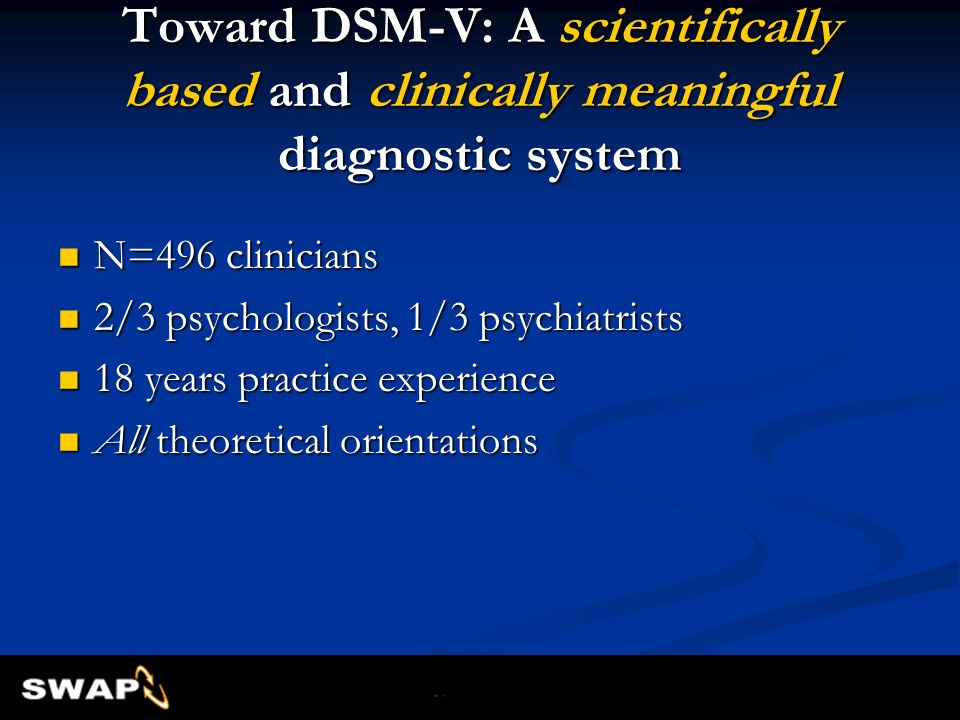 Toward DSM-V: A scientifically based and clinically meaningful diagnostic system