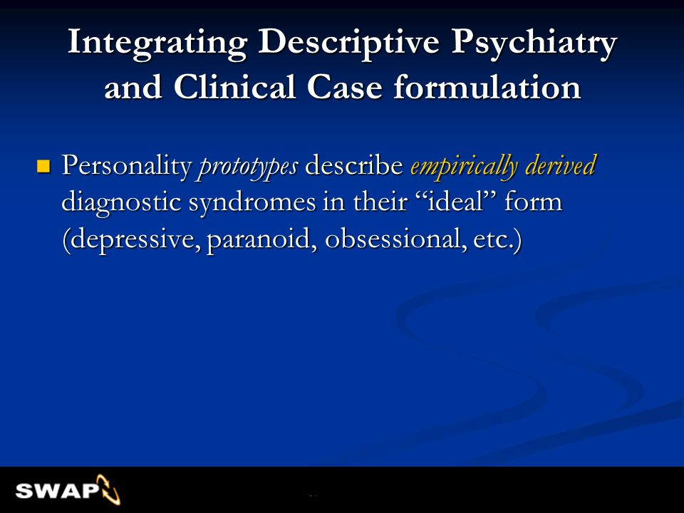 Integrating Descriptive Psychiatry and Clinical Case formulation