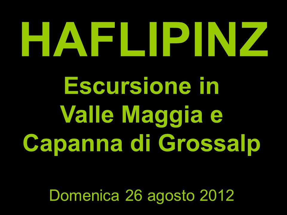 HAFLIPINZ Escursione in Valle Maggia e Capanna di Grossalp