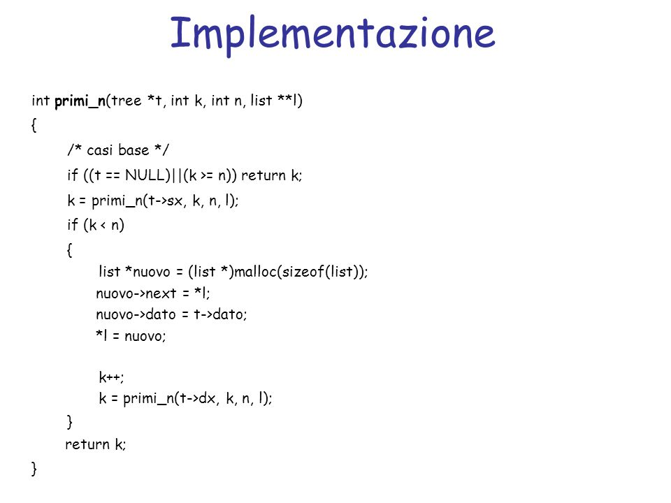 Implementazione int primi_n(tree *t, int k, int n, list **l)‏ {