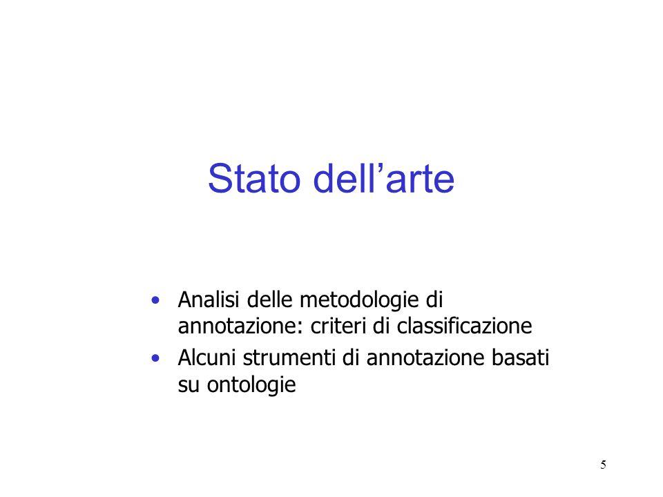 Stato dell'arte Analisi delle metodologie di annotazione: criteri di classificazione.