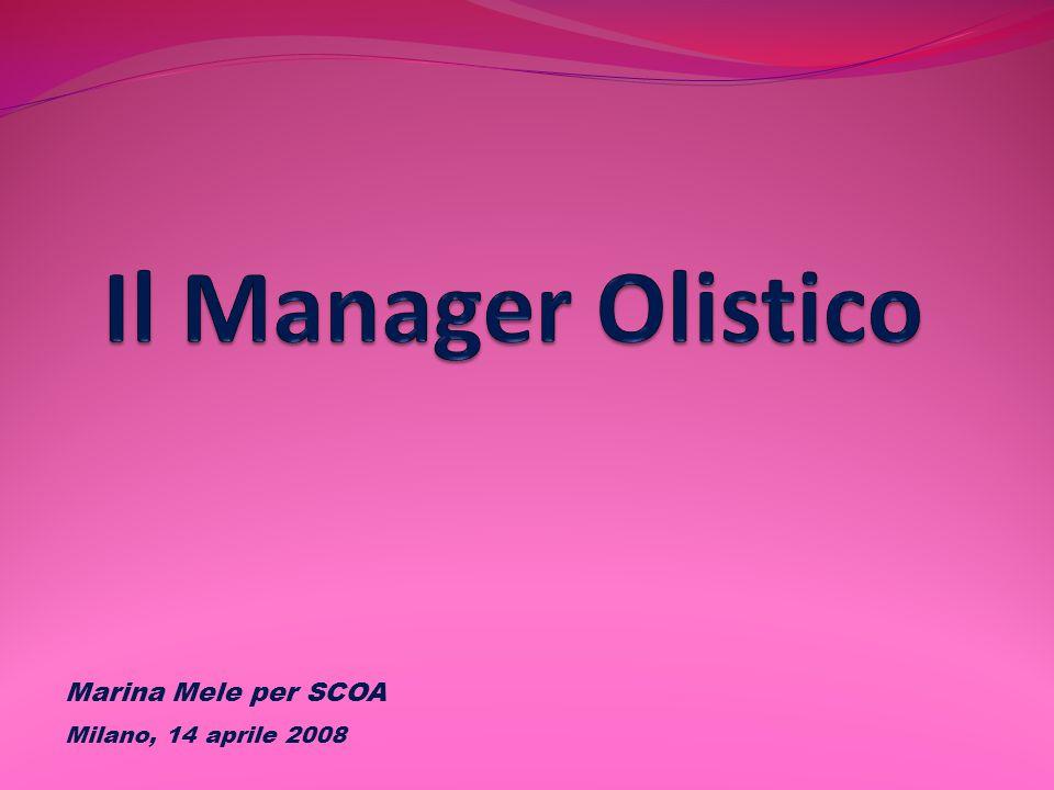 Il Manager Olistico Marina Mele per SCOA Milano, 14 aprile 2008