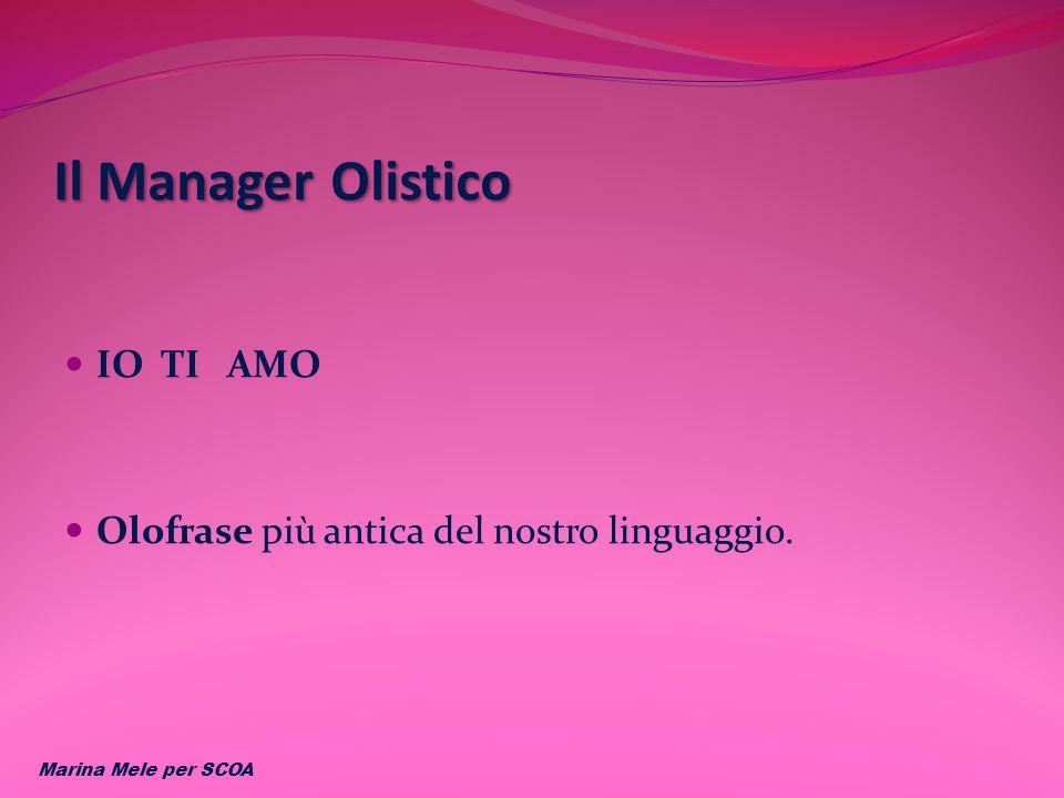 Il Manager Olistico IO TI AMO