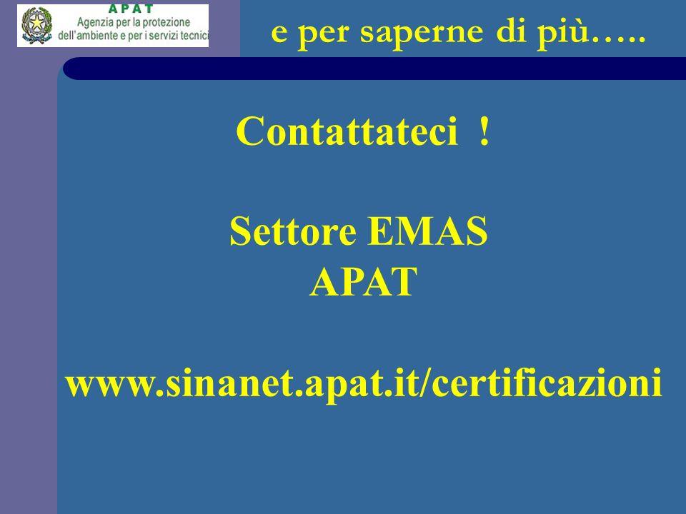 Contattateci ! Settore EMAS APAT www.sinanet.apat.it/certificazioni