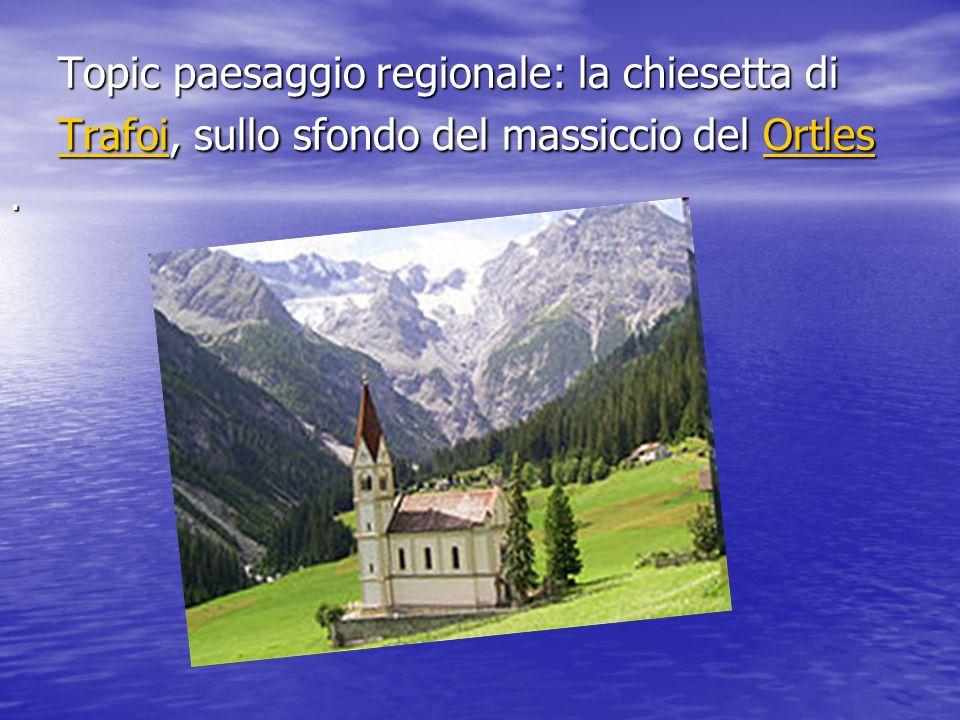 Topic paesaggio regionale: la chiesetta di Trafoi, sullo sfondo del massiccio del Ortles