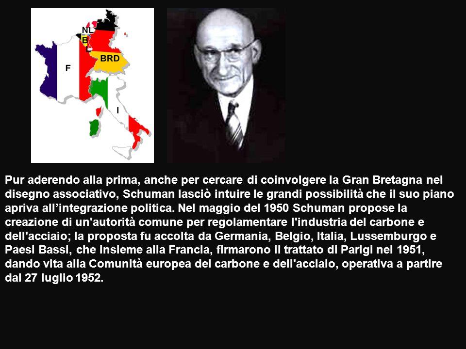 Pur aderendo alla prima, anche per cercare di coinvolgere la Gran Bretagna nel disegno associativo, Schuman lasciò intuire le grandi possibilità che il suo piano apriva all'integrazione politica.
