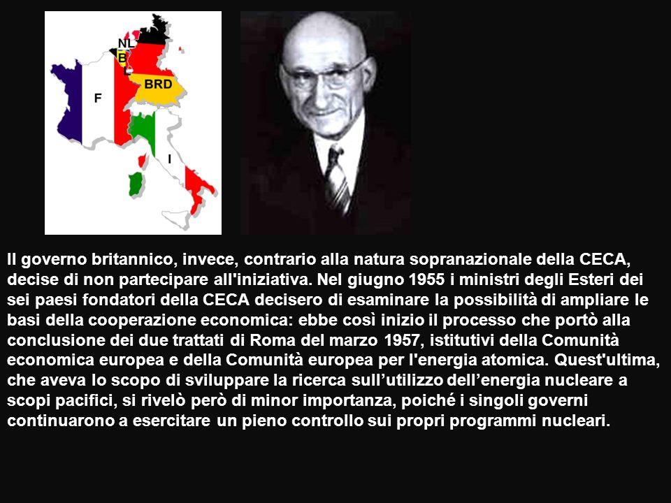 Il governo britannico, invece, contrario alla natura sopranazionale della CECA, decise di non partecipare all iniziativa.