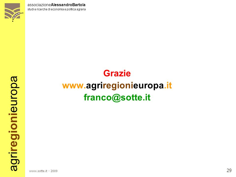 Grazie www.agriregionieuropa.it franco@sotte.it