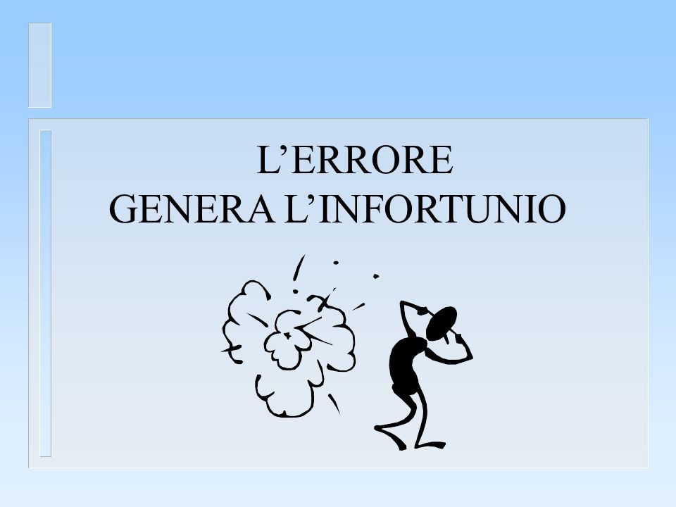L'ERRORE GENERA L'INFORTUNIO