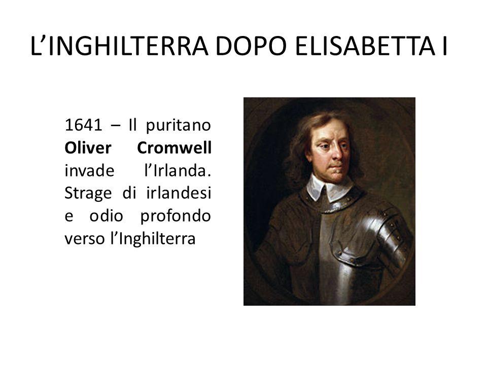L'INGHILTERRA DOPO ELISABETTA I