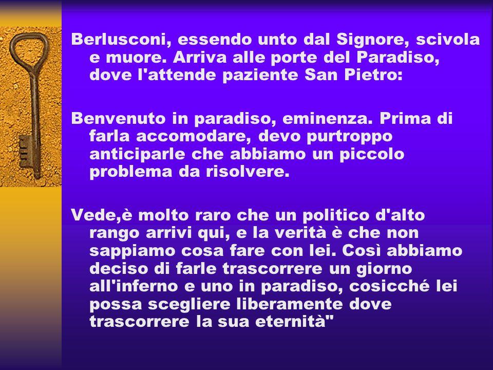 Berlusconi, essendo unto dal Signore, scivola e muore