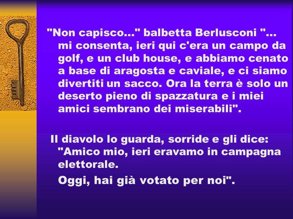 Non capisco. balbetta Berlusconi