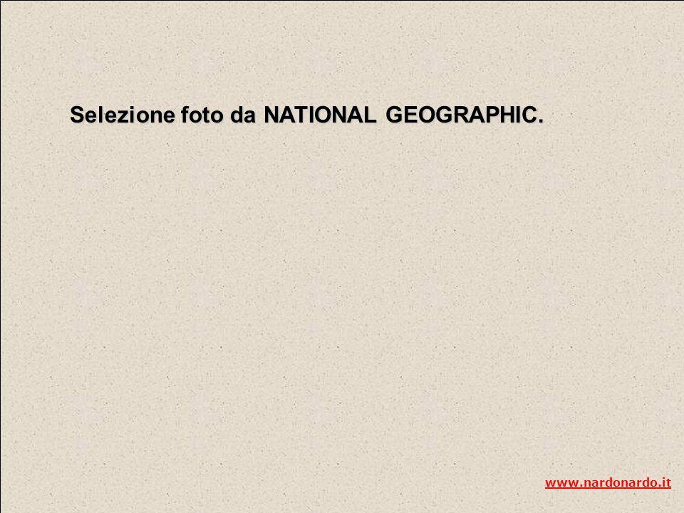 Selezione foto da NATIONAL GEOGRAPHIC.