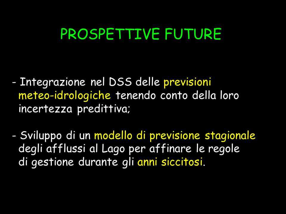 PROSPETTIVE FUTURE Integrazione nel DSS delle previsioni