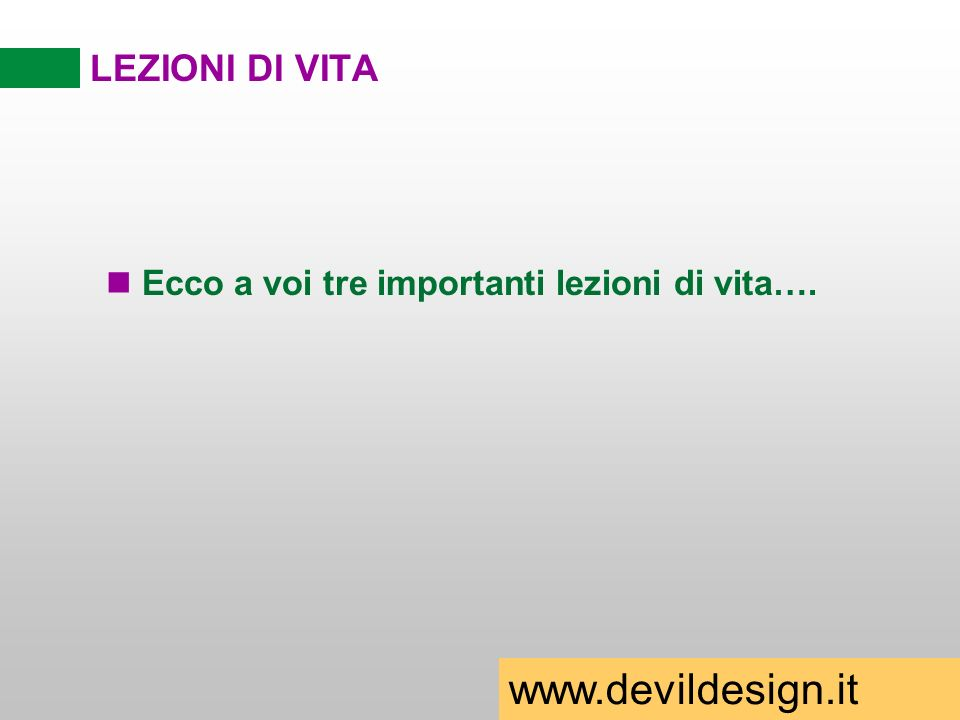 www.devildesign.it LEZIONI DI VITA