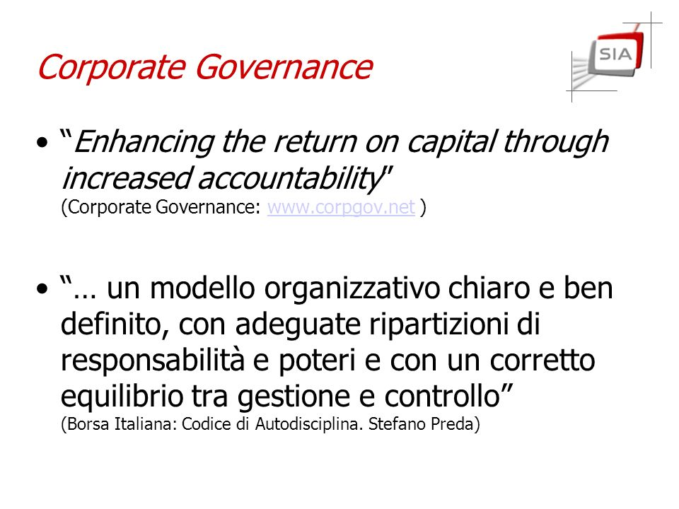 Corporate Governance Enhancing the return on capital through increased accountability (Corporate Governance: www.corpgov.net )