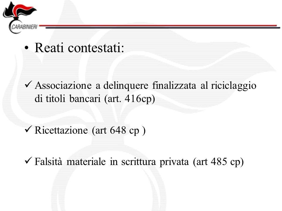 Reati contestati: Associazione a delinquere finalizzata al riciclaggio di titoli bancari (art. 416cp)