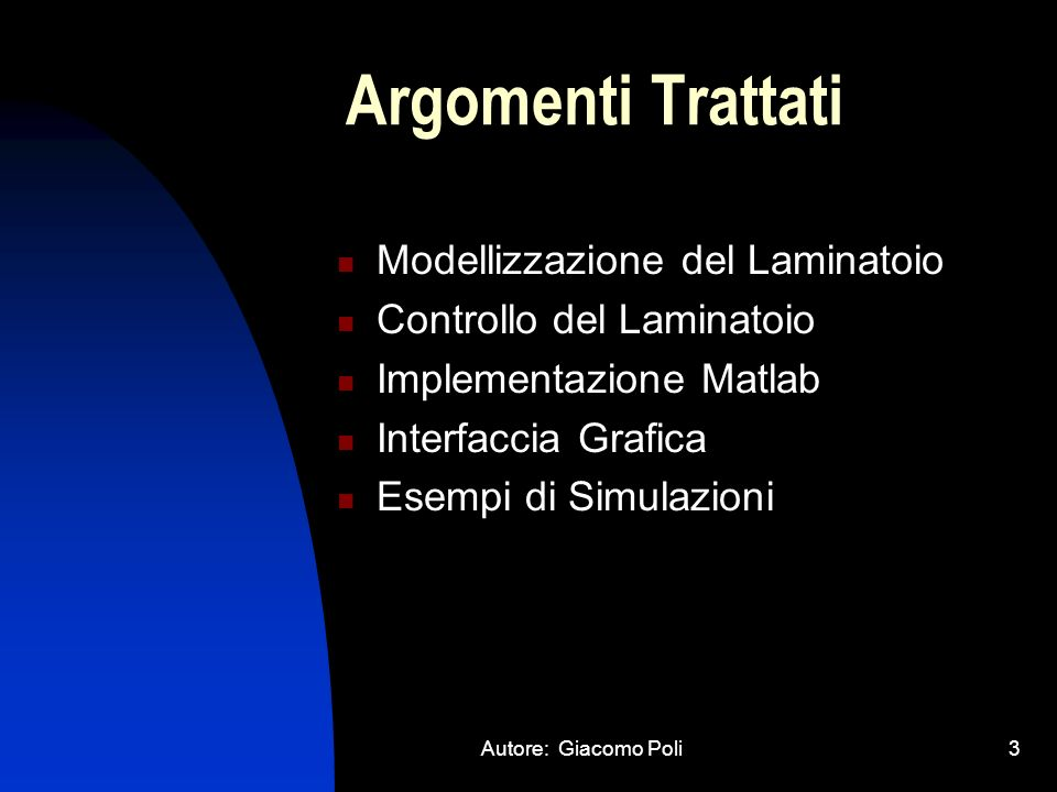 Argomenti Trattati Modellizzazione del Laminatoio