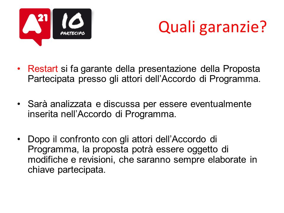 Quali garanzie Restart si fa garante della presentazione della Proposta Partecipata presso gli attori dell'Accordo di Programma.
