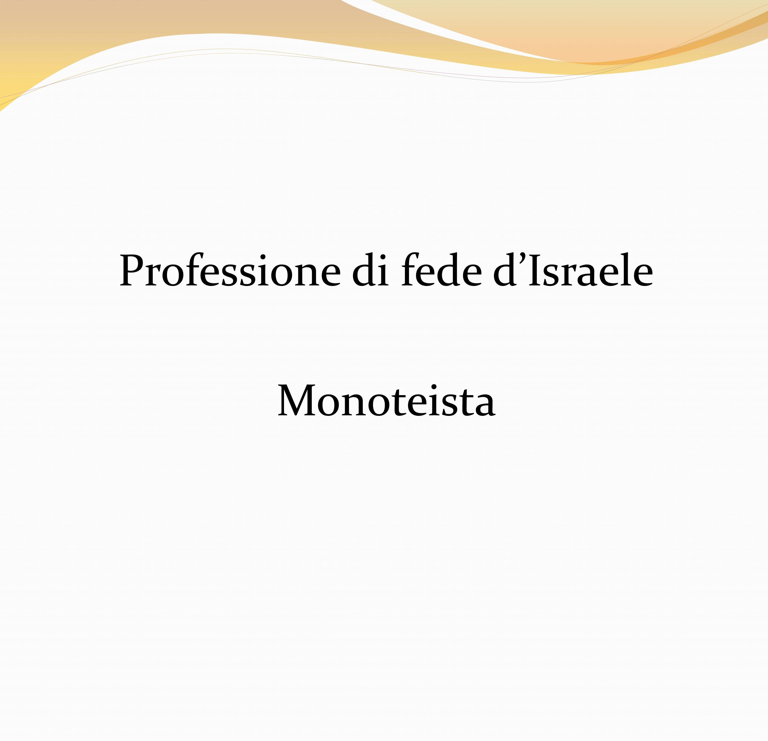 Professione di fede d'Israele Monoteista