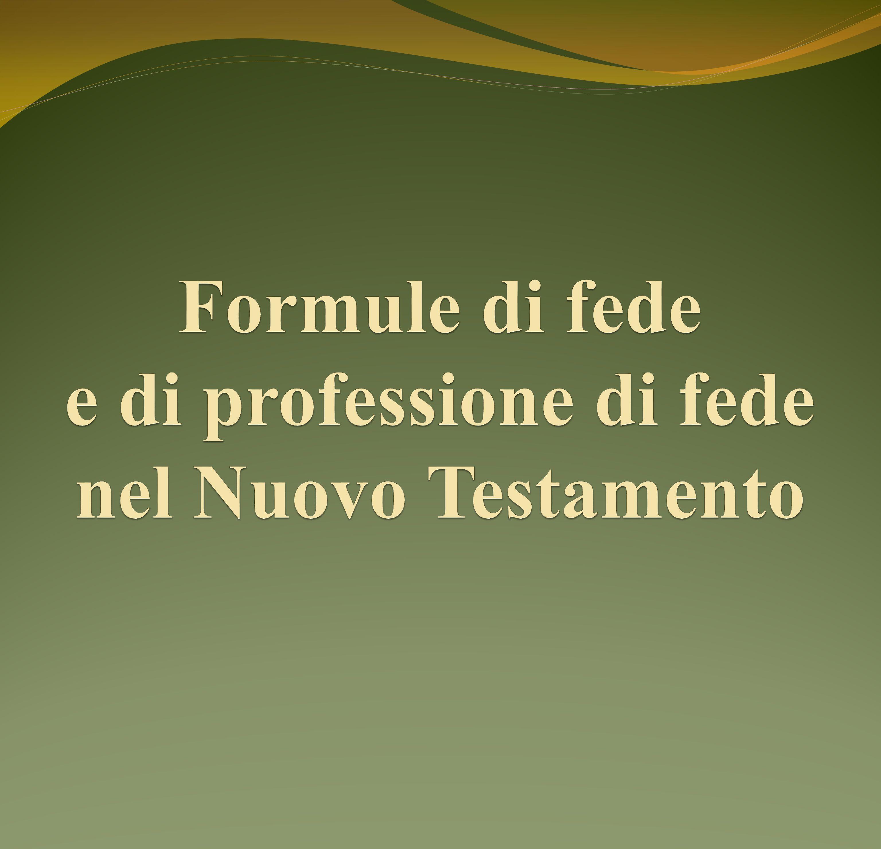 Formule di fede e di professione di fede nel Nuovo Testamento