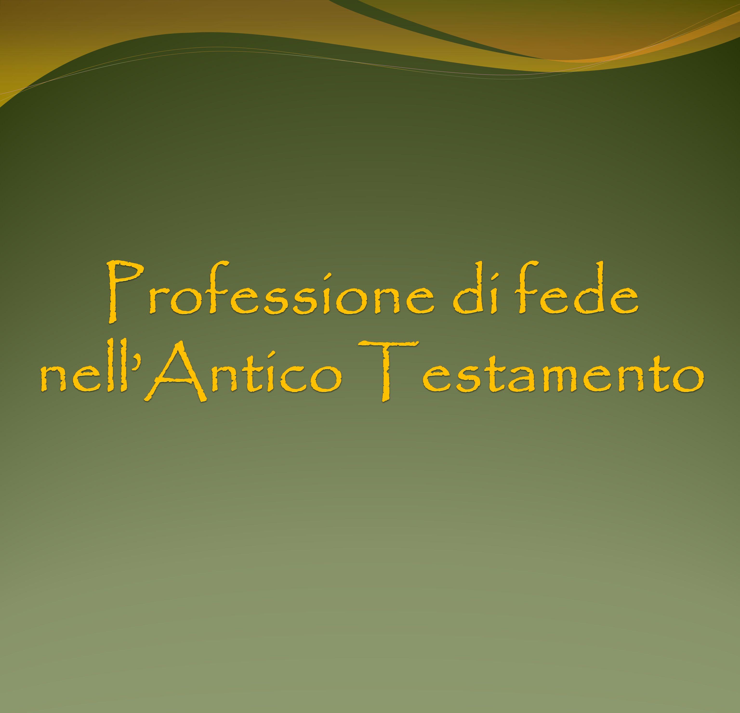 Professione di fede nell'Antico Testamento