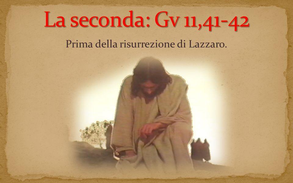 Prima della risurrezione di Lazzaro.