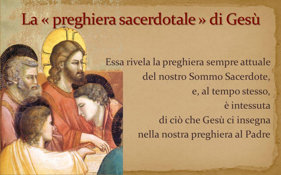 La « preghiera sacerdotale » di Gesù