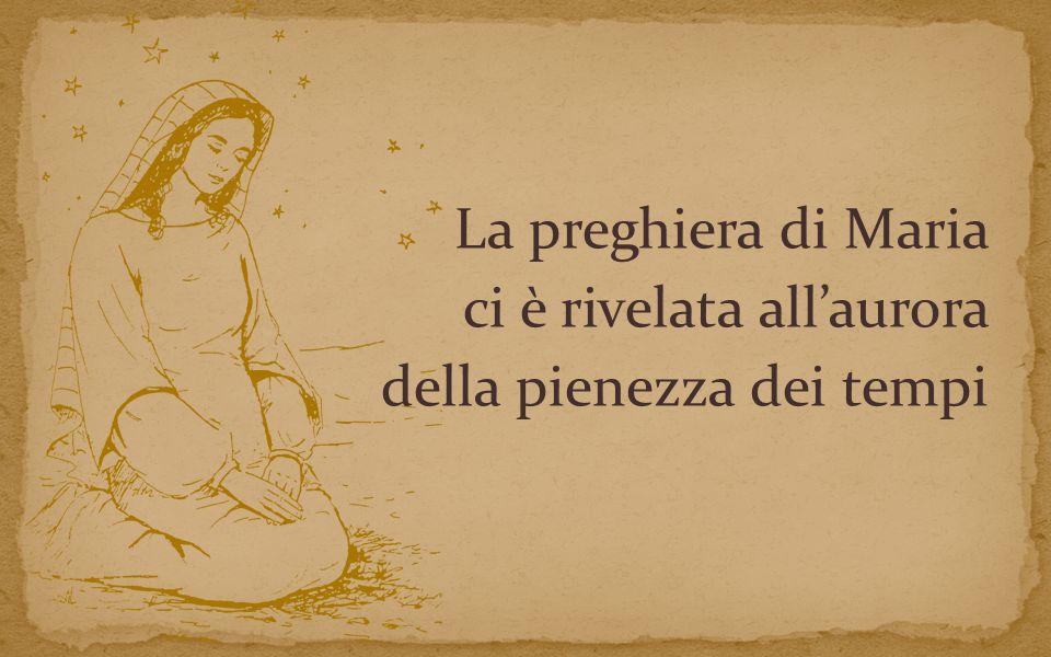 La preghiera di Maria ci è rivelata all'aurora della pienezza dei tempi