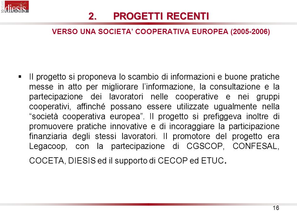 PROGETTI RECENTI VERSO UNA SOCIETA' COOPERATIVA EUROPEA (2005-2006)