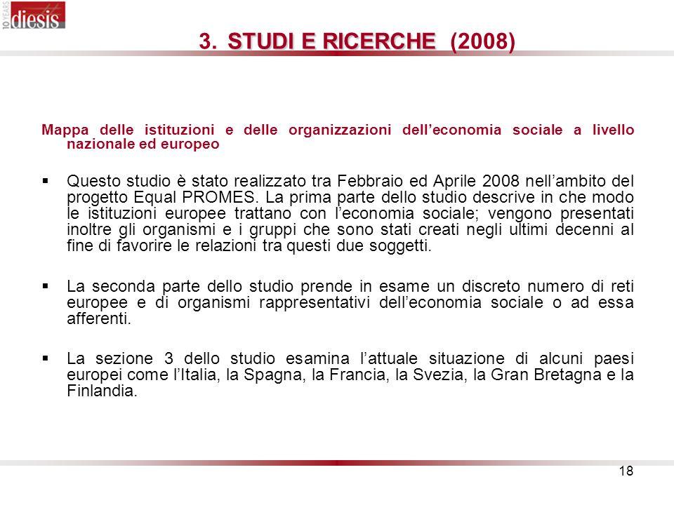 STUDI E RICERCHE (2008) Mappa delle istituzioni e delle organizzazioni dell'economia sociale a livello nazionale ed europeo.