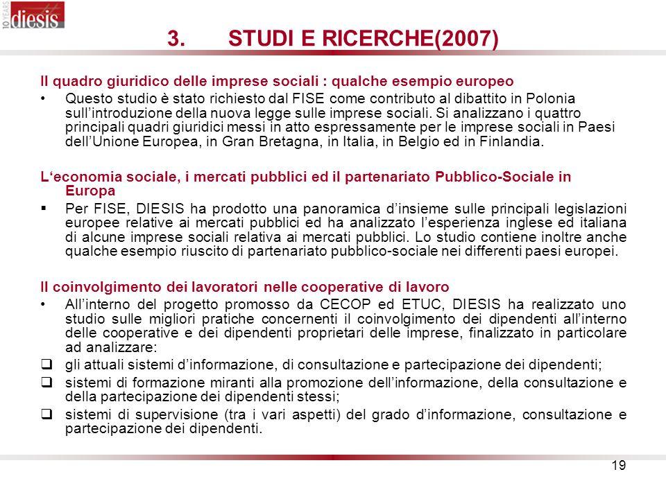 STUDI E RICERCHE(2007) Il quadro giuridico delle imprese sociali : qualche esempio europeo.