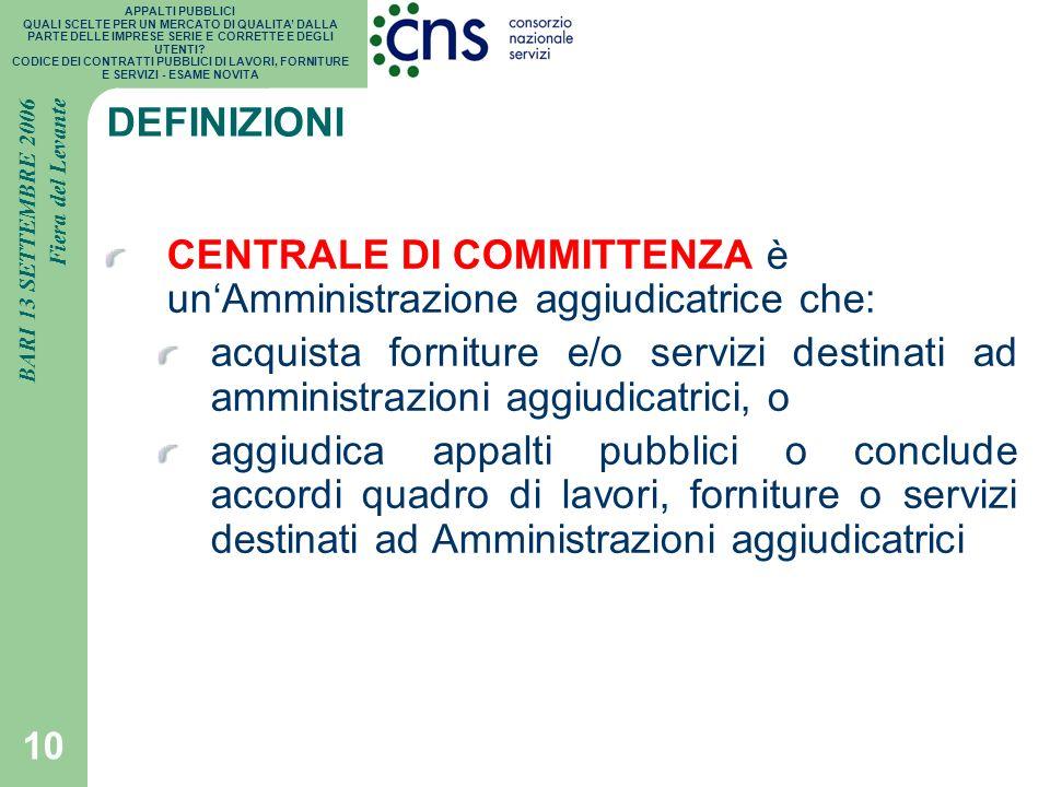 DEFINIZIONI CENTRALE DI COMMITTENZA è un'Amministrazione aggiudicatrice che: