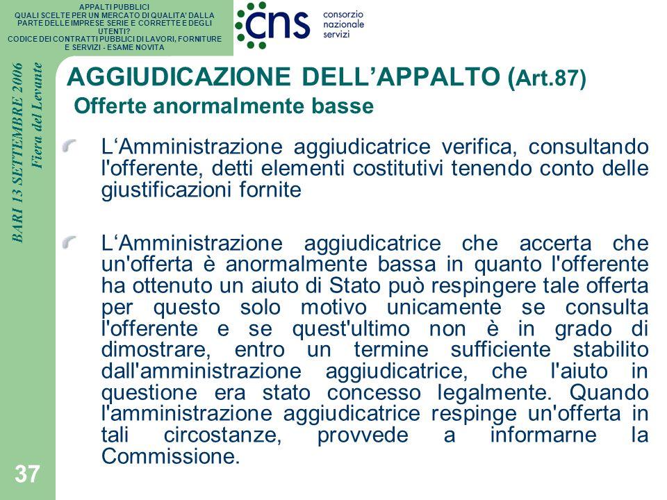 AGGIUDICAZIONE DELL'APPALTO (Art.87) Offerte anormalmente basse