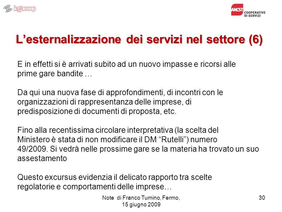 L'esternalizzazione dei servizi nel settore (6)