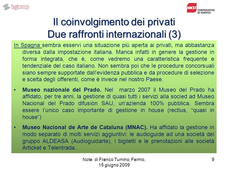Il coinvolgimento dei privati Due raffronti internazionali (3)