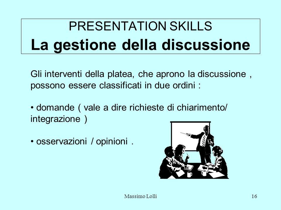 PRESENTATION SKILLS La gestione della discussione