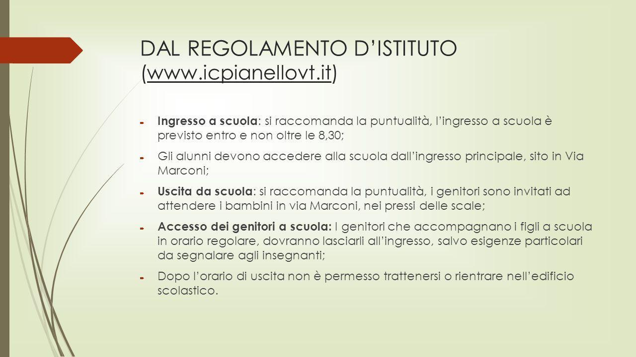 DAL REGOLAMENTO D'ISTITUTO (www.icpianellovt.it)