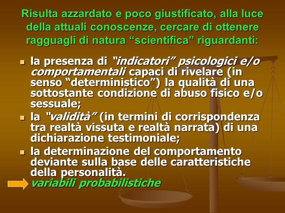 Risulta azzardato e poco giustificato, alla luce della attuali conoscenze, cercare di ottenere ragguagli di natura scientifica riguardanti: