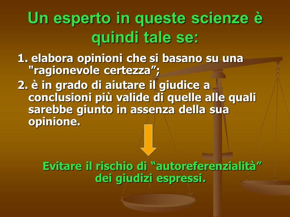 Un esperto in queste scienze è quindi tale se:
