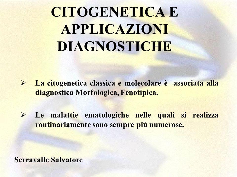 CITOGENETICA E APPLICAZIONI DIAGNOSTICHE