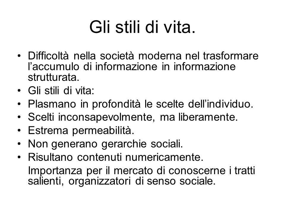 Gli stili di vita. Difficoltà nella società moderna nel trasformare l'accumulo di informazione in informazione strutturata.