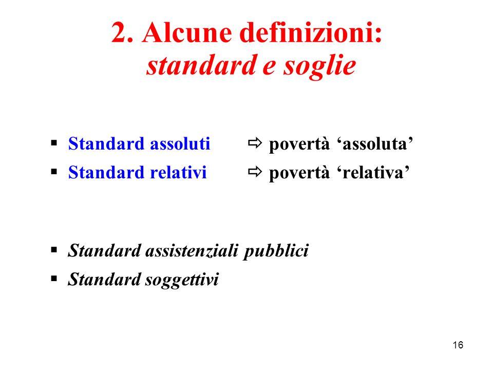 2. Alcune definizioni: standard e soglie