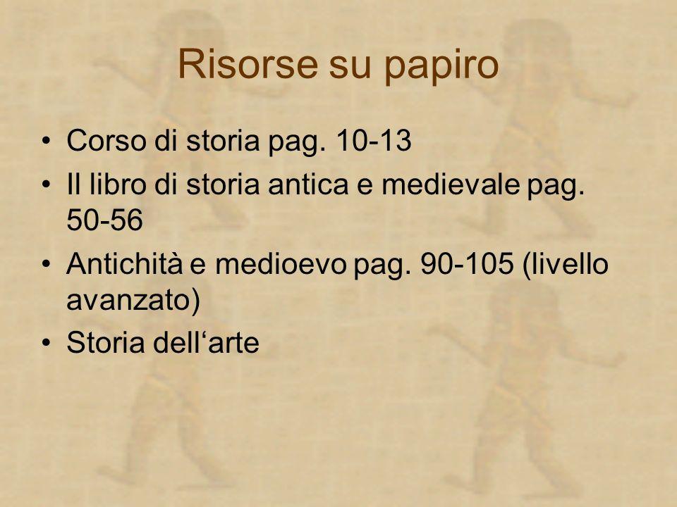 Risorse su papiro Corso di storia pag. 10-13