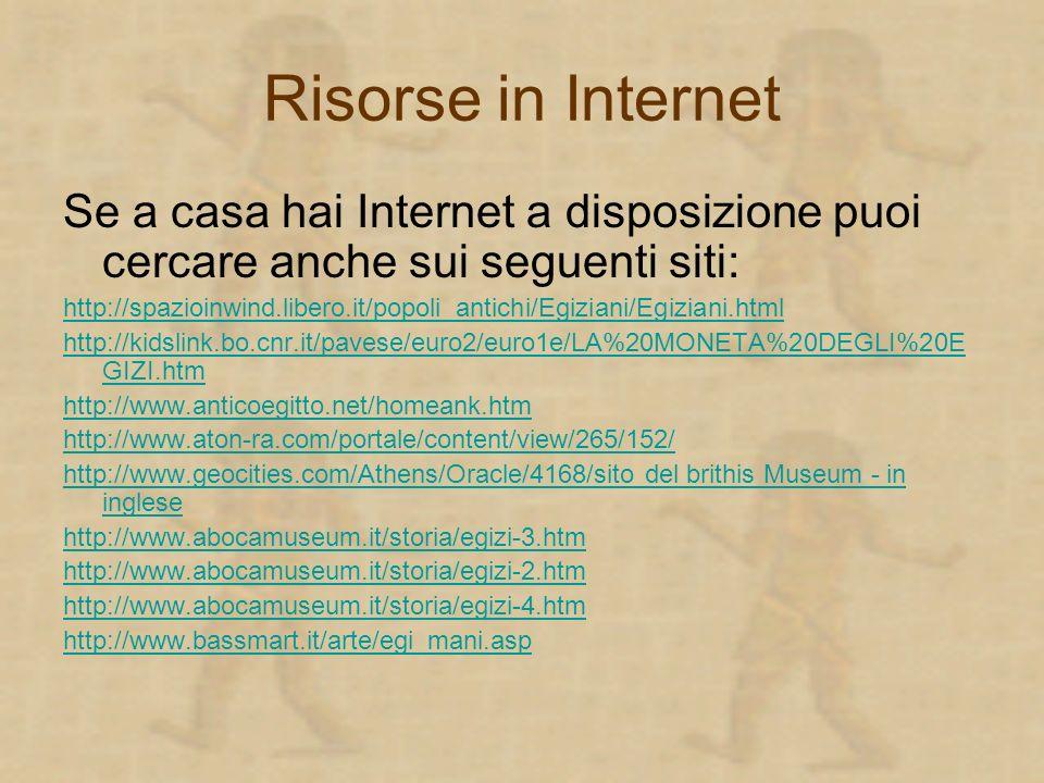 Risorse in Internet Se a casa hai Internet a disposizione puoi cercare anche sui seguenti siti: