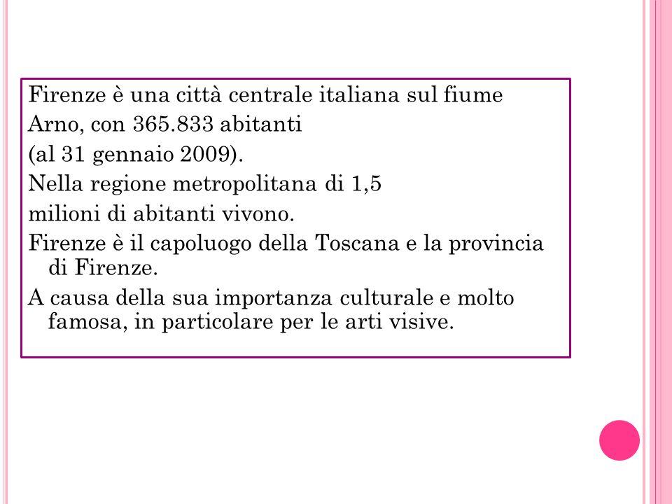 Firenze è una città centrale italiana sul fiume Arno, con 365