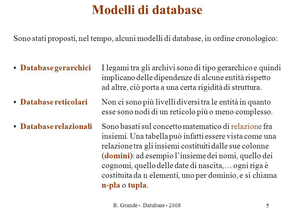 Modelli di database Sono stati proposti, nel tempo, alcuni modelli di database, in ordine cronologico: